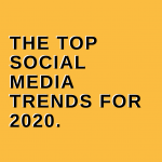 the top social media trends for 2020